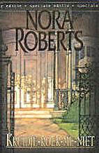 Kruidje-roer-me-niet by Nora Roberts