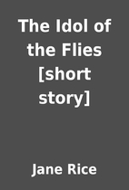 The Idol of the Flies [short story] by Jane…