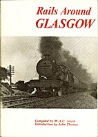Rails Around Glasgow by W.A.C. Smith