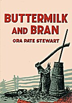 Buttermilk and Bran by Ora Pate Stewart