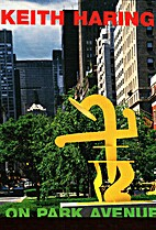 Keith Haring on Park Avenue: An exhibition…