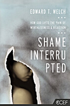 Shame Interrupted: How God Lifts the Pain of…