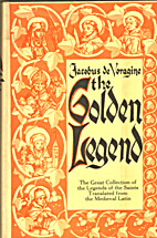 The Golden Legend: Readings on the Saints by…