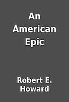 An American Epic by Robert E. Howard