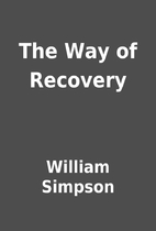 The Way of Recovery by William Simpson