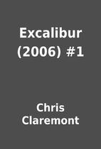 Excalibur (2006) #1 by Chris Claremont