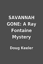SAVANNAH GONE: A Ray Fontaine Mystery by…