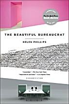 The Beautiful Bureaucrat: A Novel by Helen…