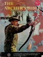 The Archer's Bible by Fred Bear