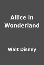 Allice in Wonderland by Walt Disney