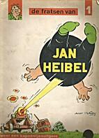 De fratsen van Jan Heibel by hurey