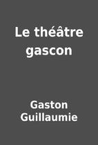 Le théâtre gascon by Gaston…