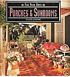 Porches & Sunrooms (For Your Home Series) by…