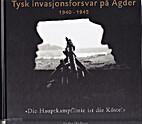 Tysk invasjonsforsvar på Agder 1940 -…