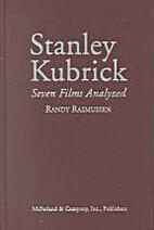 Stanley Kubrick: Seven Films Analyzed by…