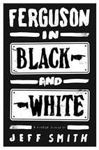 Ferguson in Black and White (Kindle Single)…