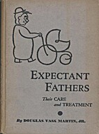 Expectant Fathers Their Care and Treatment…