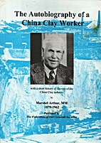 Autobiography of a China Clay Worker: With a…