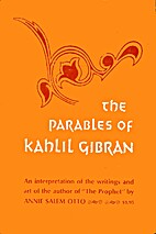 The parables of Kahlil Gibran; an…