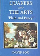 Quakers and the arts : plain and fancy, an…