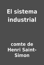 El sistema industrial by comte de Henri…