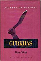Gurkhas by David Langstone Bolt