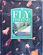 Fly Fishing by Stephen Windsor