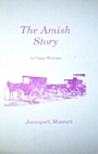 The Amish Story by Peggy Wickizer