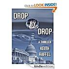Drop By Drop: A Thriller by Keith Raffel