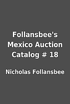 Follansbee's Mexico Auction Catalog # 18 by…