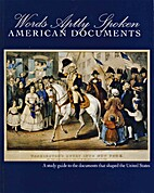 Words Aptly Spoken: American Documents by…