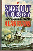 Seek Out and Destroy by Alan Evans