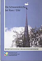 Die Schwanenkirche bei Roes/Eifel by…