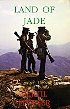 Land of Jade: A Journey Through Insurgent…