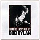Tracks Inspired by Bob Dylan