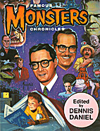 Famous Monster Chronicles by Dennis Daniel