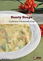 Hearty Soups: A Collection of Homemade Soups…