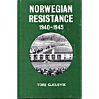 Norwegian Resistance, 1940-1945 by Tore…