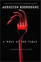 A Wolf at the Table: A Memoir of My Father…