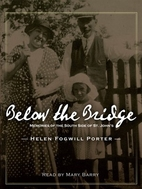 Below the Bridge: Memories of the South Side…