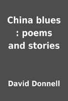 China blues : poems and stories by David…