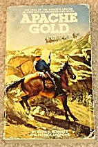 Apache Gold by Mark K. Roberts
