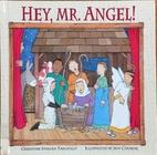 Hey, Mr. Angel! by Christine Harder Tangvald
