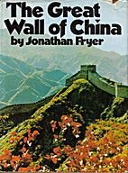 The Great Wall of China by Jonathan Fryer