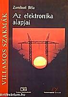 Az elektronika alapjai by Béla Zombori