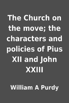 The Church on the move; the characters and…