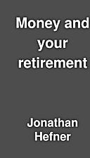 Money and your retirement by Jonathan Hefner