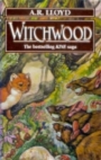 Witchwood (The Kine Saga, Vol 2) by A. R.…