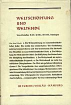 Weltschöpfung und Weltende by Karl Heim