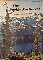 The Pacific Northwest by Raymond A. Wohlrabe